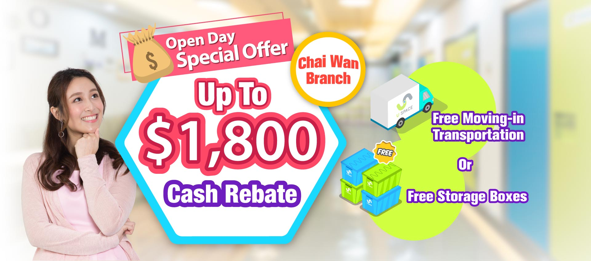 Chai Wan Branch Open Day:Up to $1,800 Cash Rebate Plus FREE Moving-in Transportation or FREE Storage Boxes